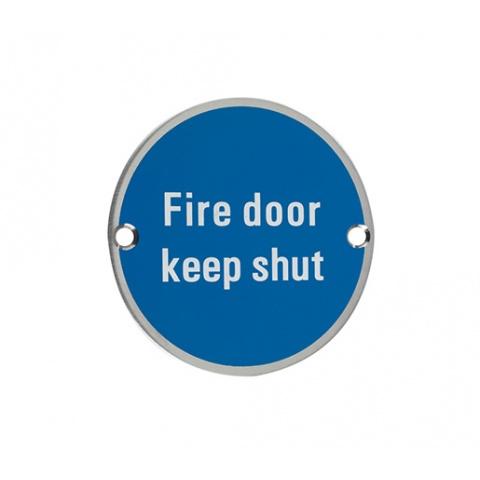 SIGN - FIRE DOOR KEEP SHUT 76MM DIA SATIN S/STEEL